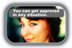 get approved in any situation